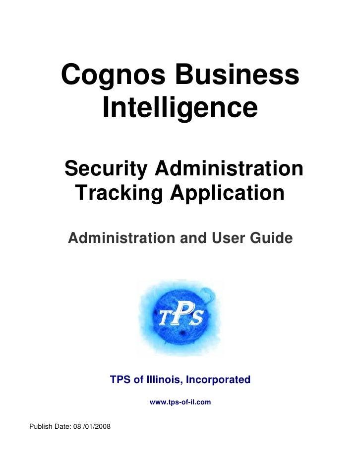 Cognos bi security_administration_tracking_system_-_admin_user_guide-_demo
