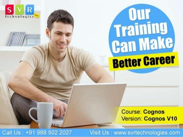 Cognos Online Training Course Classes by SVR Technologies