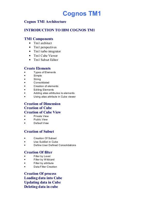 Cognos TM1Cognos TM1 ArchitectureINTRODUCTION TO IBM COGNOS TM1TM1 Components• Tm1 architect• Tm1 perspectives• Tm1 turbo ...