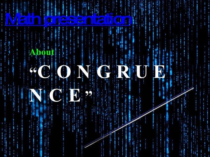 """Math presentation About   """" CONGRUENCE """" By : Rizaldi Pahlevi and Abel Agusta Banuboro"""