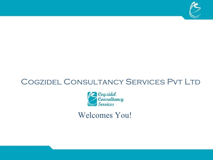 Cogzidel Consultancy Services Pvt Ltd Welcomes You!
