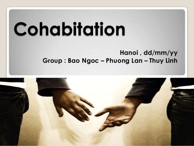 Cohabitation Hanoi , dd/mm/yy Group : Bao Ngoc – Phuong Lan – Thuy Linh