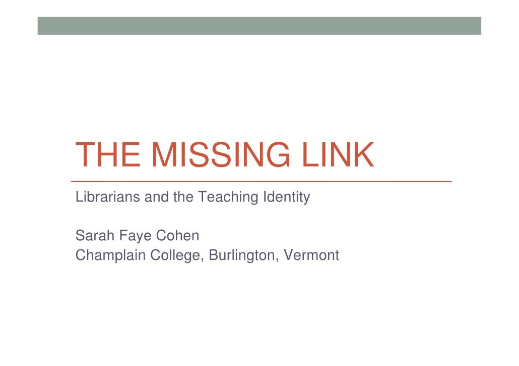 Cohen - The missing link: librarians and the teaching identity