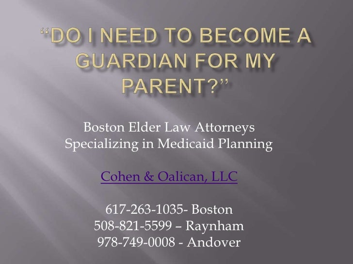 """""""Do I need to become guardian for my parent?"""