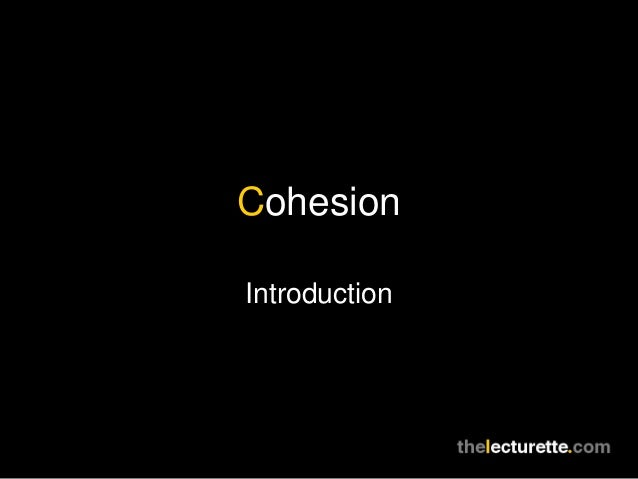 CohesionIntroduction