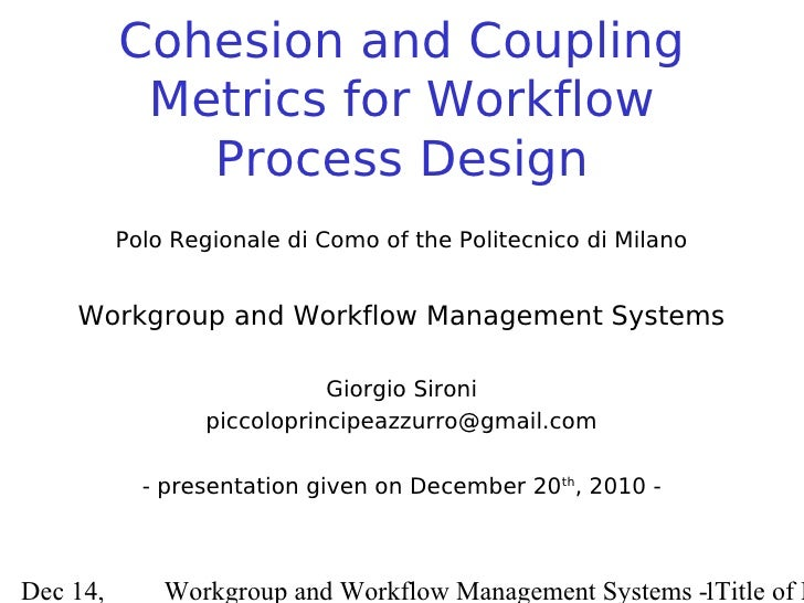 Cohesion and Coupling           Metrics for Workflow             Process Design          Polo Regionale di Como of the Pol...