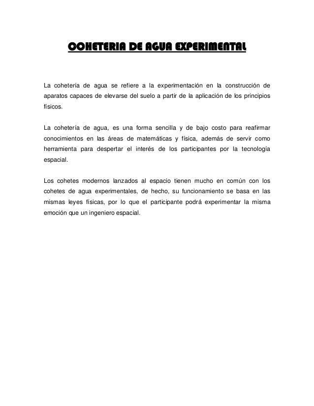 COHETERIA DE AGUA EXPERIMENTAL La cohetería de agua se refiere a la experimentación en la construcción de aparatos capaces...