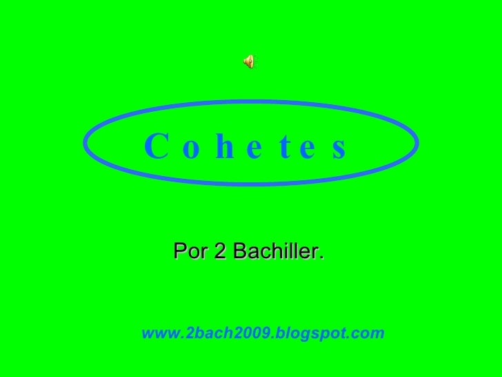 Cohetes Por 2 Bachiller. www.2bach2009.blogspot.com