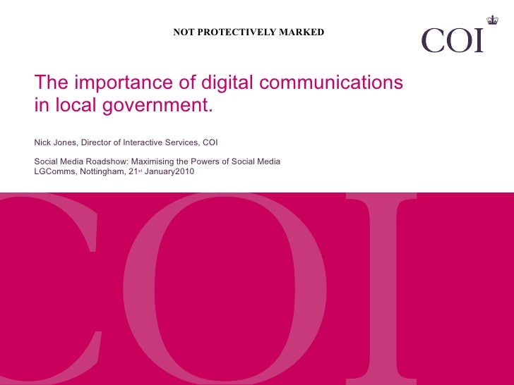 The importance of digital communications  in local government. Nick Jones, Director of Interactive Services, COI Social Me...