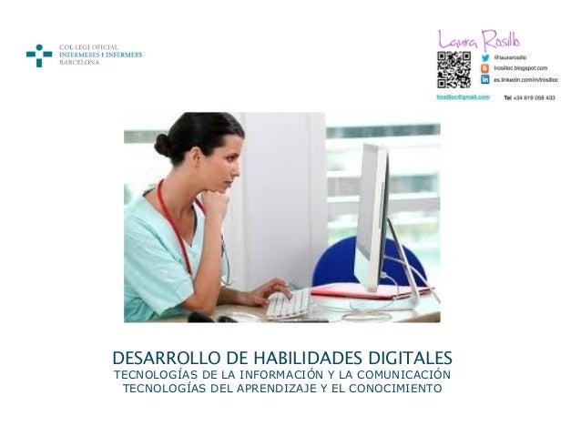 DESARROLLO DE HABILIDADES DIGITALESTECNOLOGÍAS DE LA INFORMACIÓN Y LA COMUNICACIÓN TECNOLOGÍAS DEL APRENDIZAJE Y EL CONOCI...