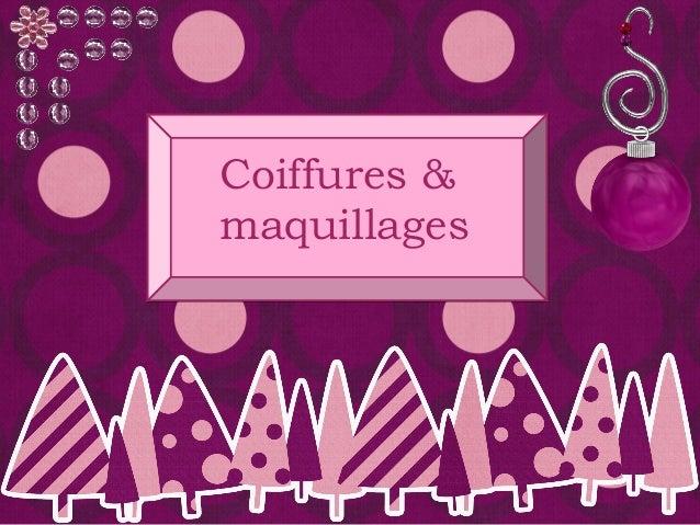 Coiffures & maquillages