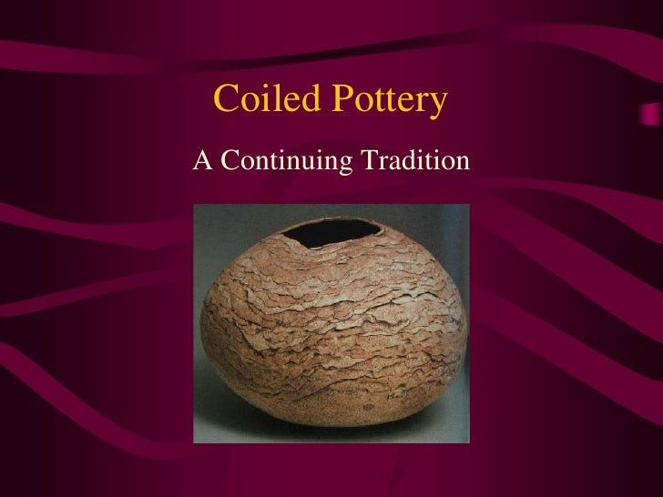 Coiled Pottery A Continuing Tradition