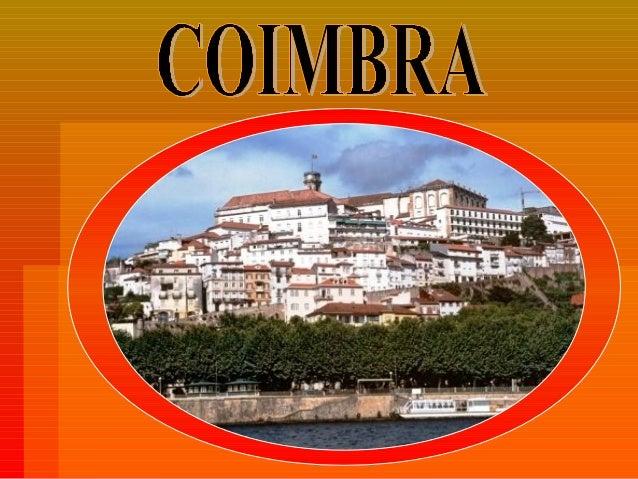 Coimbra é uma cidade portuguesa banhada pelo rio Mondego, foi o berço de nascimento de seis reis de Portugal e da Primeira...