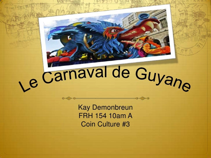 Le Carnaval de Guyane<br />Kay Demonbreun<br />FRH 154 10am A<br />Coin Culture #3<br />