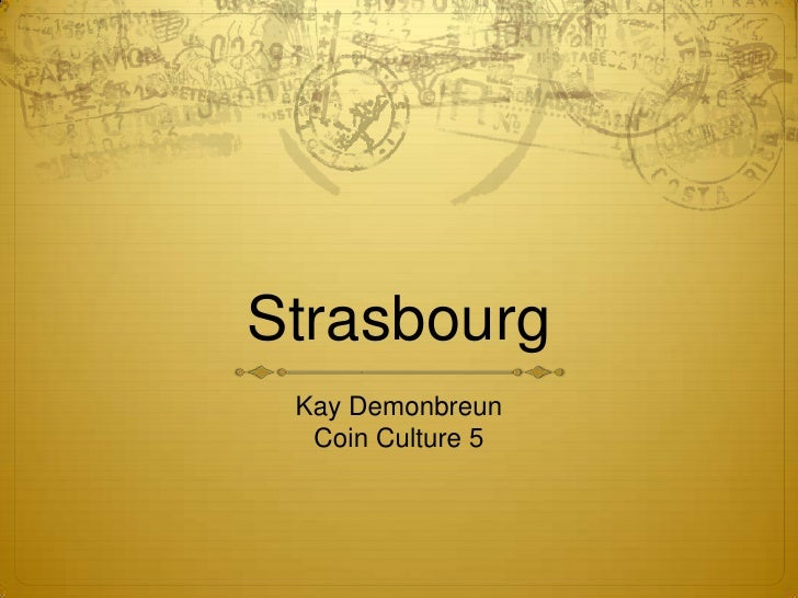 Strasbourg<br />Kay Demonbreun<br />Coin Culture 5<br />