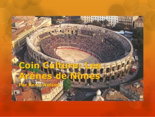 Coin Culture: Les Arènes de Nîmes Par Kerry Nelson