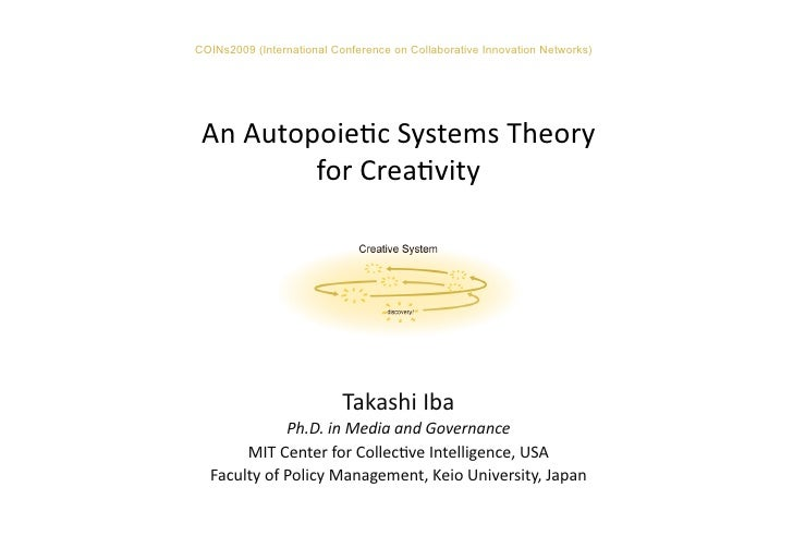 COINs2009 (International Conference on Collaborative Innovation Networks) An Autopoie*c Systems Theory           ...