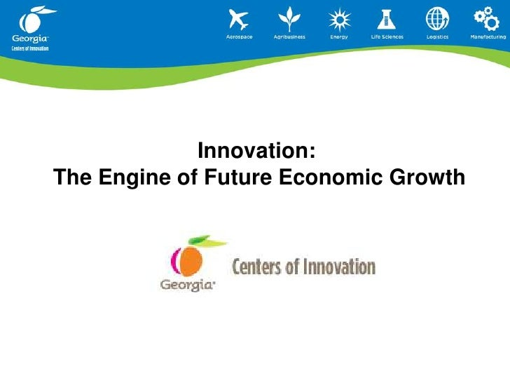Innovation:  The Engine of Future Economic Growth <br />