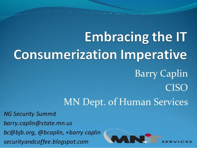 Barry Caplin                                          CISO                     MN Dept. of Human ServicesNG Security Summi...