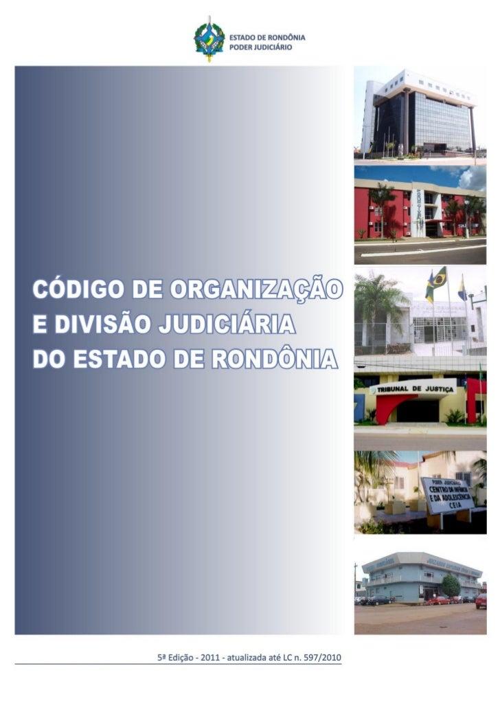 Código de Organização e Divisão Judiciária do Estado de Rondônia   1Código de Organização e Divisão Judiciária do         ...