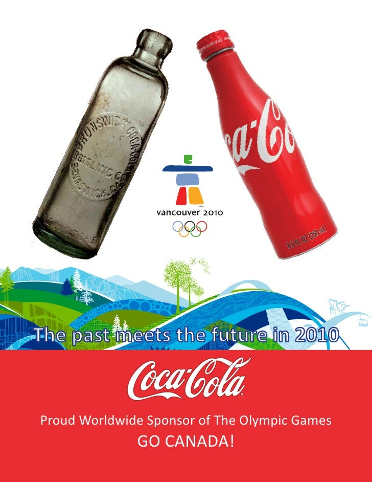The past meets the future in 2010   Proud Worldwide Sponsor of The Olympic Games               GO CANADA!