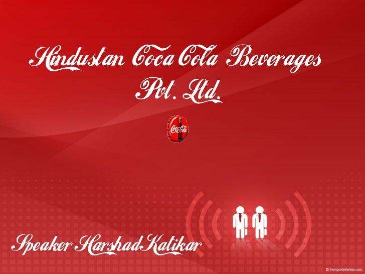 Hindustan Coca Cola Beverages             Pvt. Ltd.     Speaker Harshad Katikar