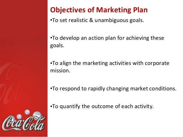 aims and objectives of coca cola Due to the influence of coca-cola on advertising, digital marketing, and  marketing  the strategic format of setting objectives to meet certain goals and  how to.