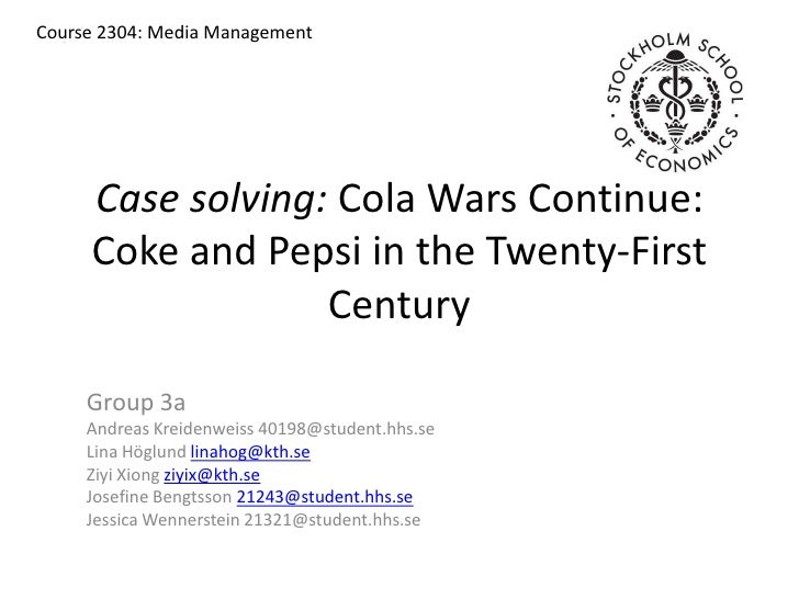 Case solving: Cola Wars Continue: Coke and Pepsi in the Twenty-First Century<br />Course 2304: Media Management <br />Grou...