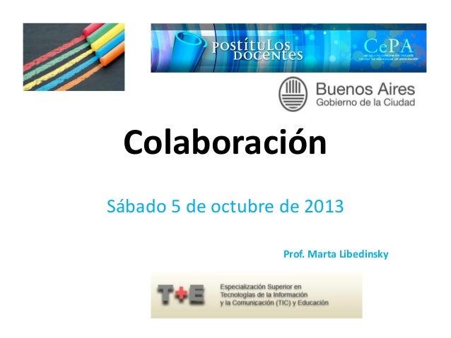Colaboración Sábado 5 de octubre de 2013 Prof. Marta Libedinsky