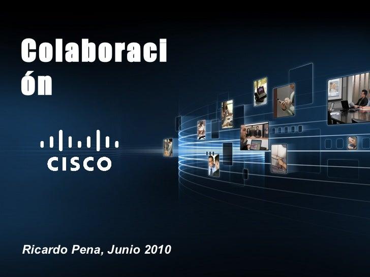 ¿Por que colaboración? Cisco 2010