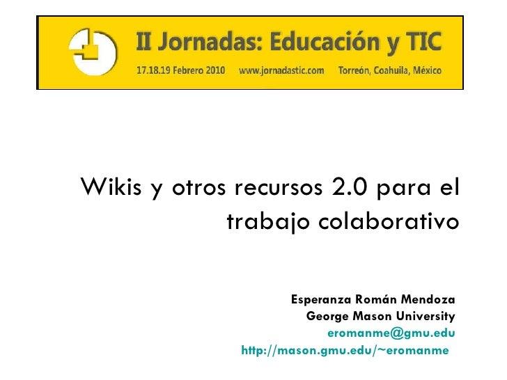 Wikis y otros recursos 2.0 para el trabajo colaborativo