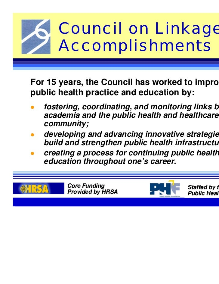 Council on Linkages:      AccomplishmentsFor 15 years, the Council has worked to improvepublic health practice and educati...