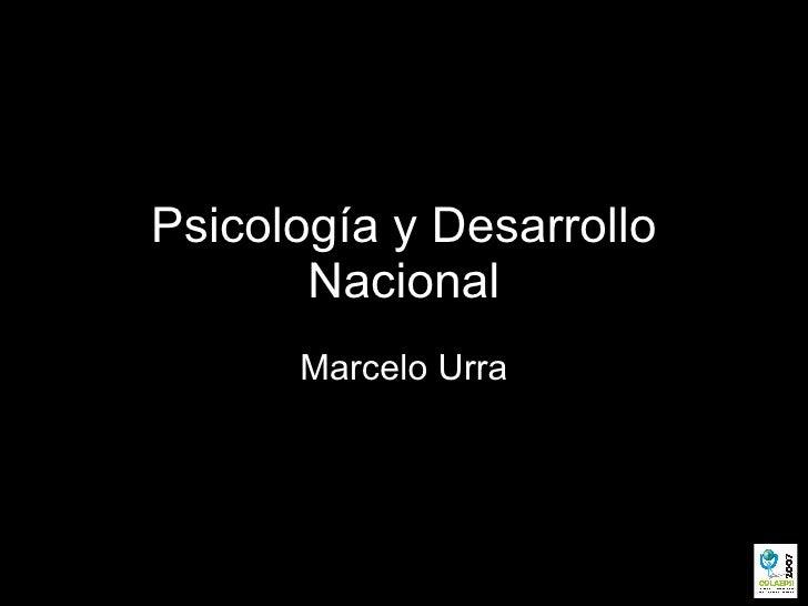Psicología y Desarrollo Nacional Marcelo Urra