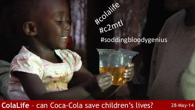 #soddingbloodygenius ColaLife – can Coca-Cola save children's lives? 28-May-14