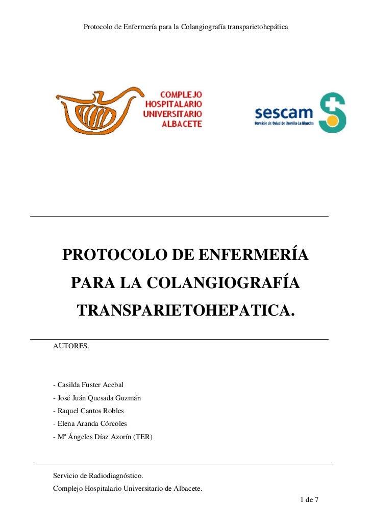 Protocolo de Enfermería para la Colangiografía transparietohepática  PROTOCOLO DE ENFERMERÍA     PARA LA COLANGIOGRAFÍA   ...