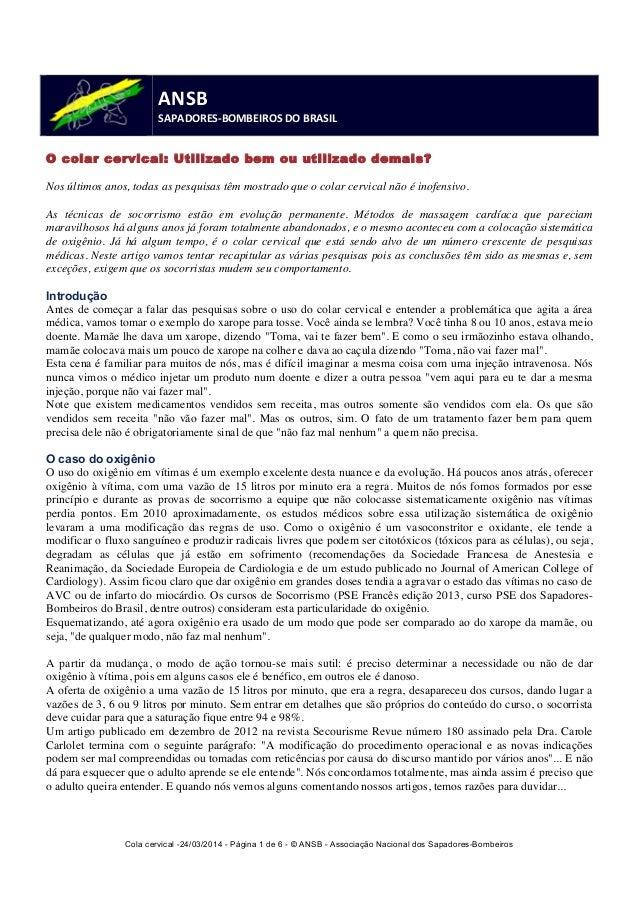 ANSB  SAPADORES-‐BOMBEIROS  DO  BRASIL  O colar cervical: Utilizado bem ou utilizado demais?  Nos últimos anos, todas as ...