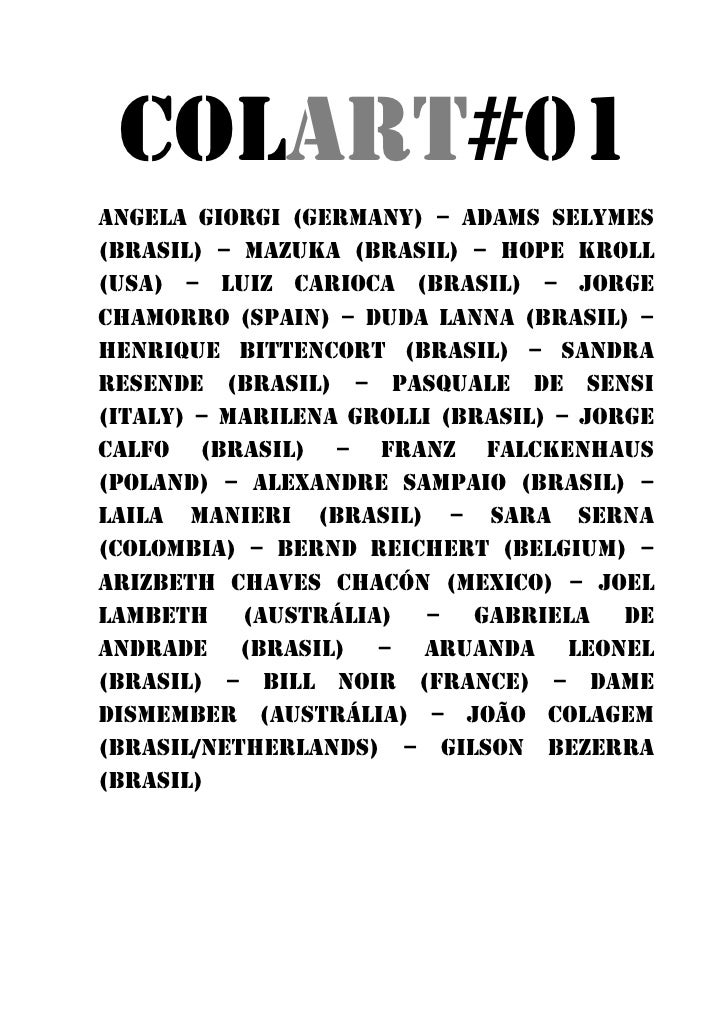 COLART#01Angela giorgi (germany) – adams selymes(brasil) – mazuka (brasil) – hope kroll(USA) – LUIZ CARIOCA (Brasil) – JOR...