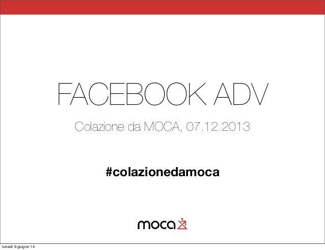 FACEBOOK ADV Colazione da MOCA, 07.12.2013 #colazionedamoca lunedì 9 giugno 14