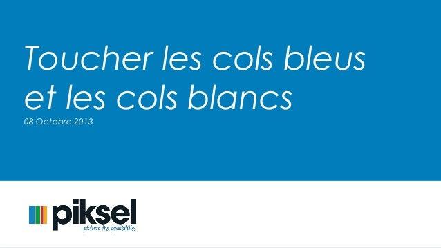 Toucher les cols bleus et les cols blancs08 Octobre 2013