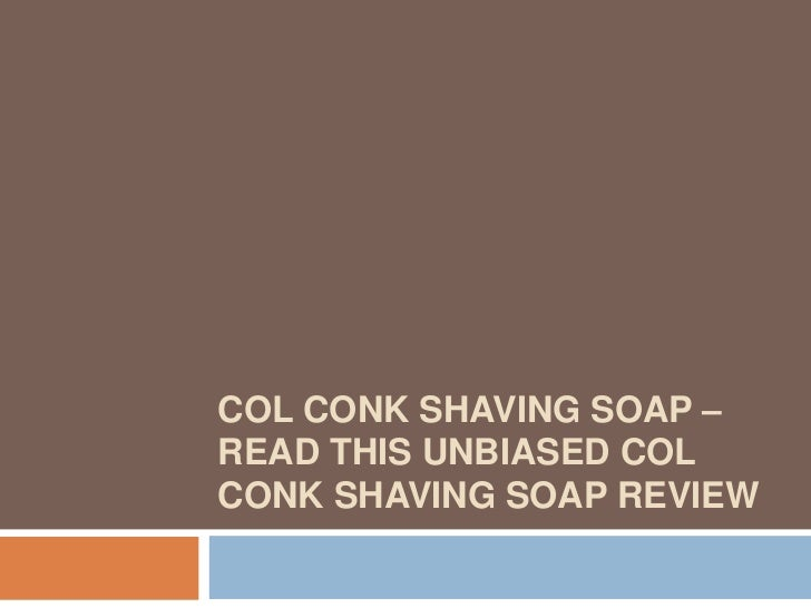 Col conk shaving soap – read this unbiased col conk shaving soap review