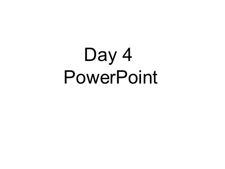 Day 4  PowerPoint