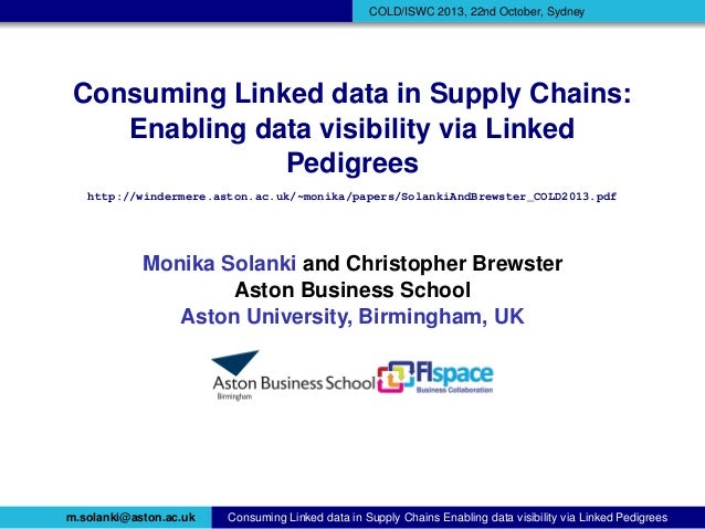 COLD/ISWC 2013, 22nd October, Sydney  Consuming Linked data in Supply Chains: Enabling data visibility via Linked Pedigree...