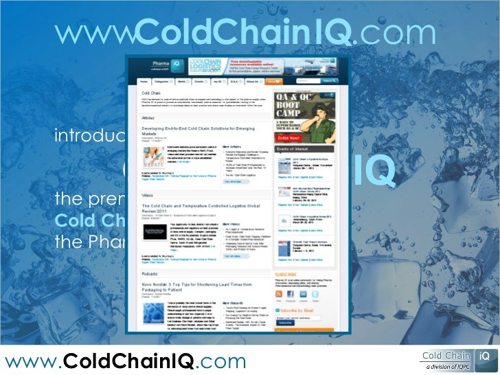 introducing Cold Chain IQ .com www . Cold the premier resource for the Cold Chain   community from  the Pharma IQ network ...