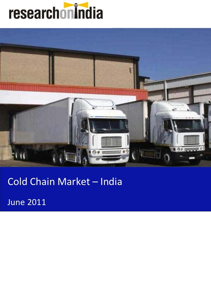 Market Research Report : Cold Chain Market in India 2011