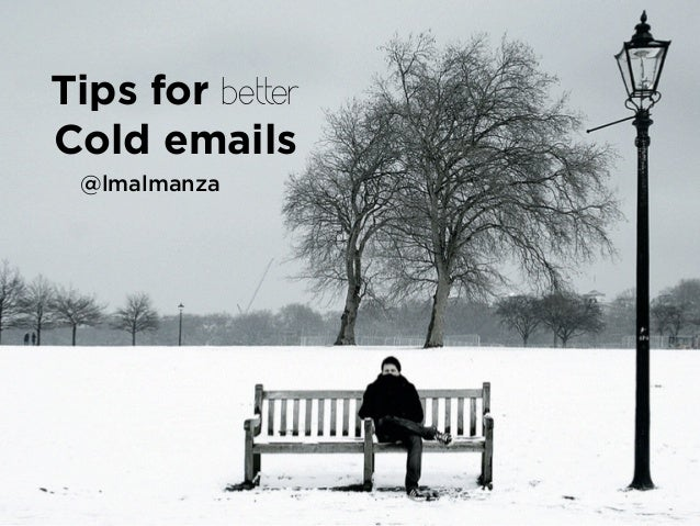 Tips for better Cold emails @lmalmanza