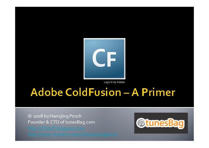 Cold Fusion/CFML: A Primer By Hansjoerg Posch
