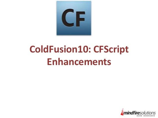 ColdFusion 10 CFScript Enhancements
