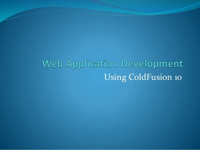 Using ColdFusion 10