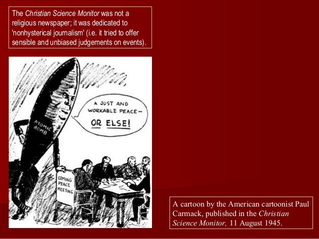 The Christian Science Monitor was not a religious newspaper; it was dedicated to 'nonhysterical journalism' (i.e. it tried...