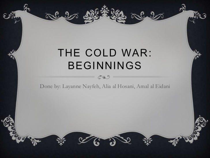 Cold war beginnings layanne alia amal